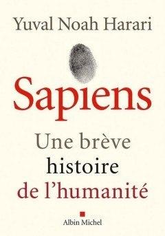 Yuval Noah Harari - Sapiens Une breve histoire de l'Humanite