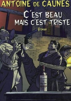 Antoine de Caunes - C'est beau mais c'est triste