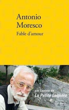 Antonio Moresco - Fable d'amour