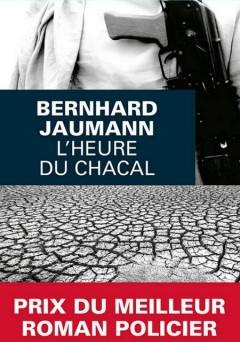 Bernhard Jaumann - L'heure du chacal