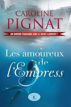 Caroline Pignat - Les amoureux de l'Empress