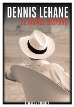 Dennis Lehane - Ce monde disparu