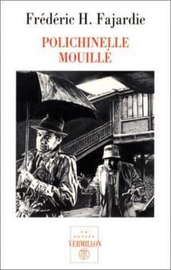 Frédéric H. Fajardie - Polichinelle mouillé