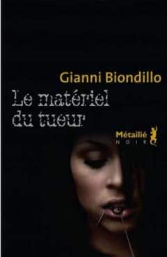 Gianni Biondillo - Le Matériel du tueur