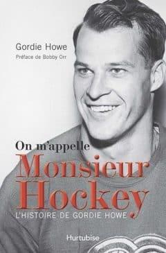 Gordie Howe - On m'appelle Monsieur Hockey
