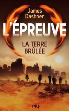 James Dashner – L'épreuve, Tome 2 : La Terre Brûlée