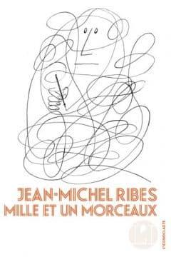 Jean-Michel Ribes - Mille et un morceaux