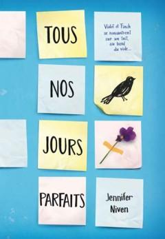 Jennifer Niven - Tous nos jours parfaits
