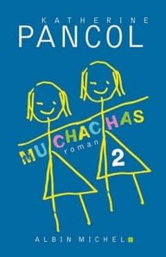 Katherine Pancol - Muchachas, Tome 2