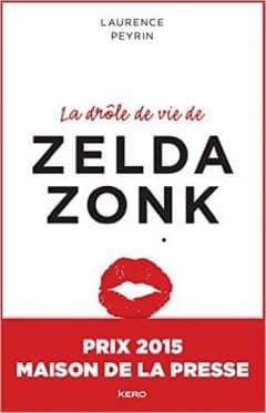 Laurence Peyrin - La Drole De Vie De Zelda Zonk