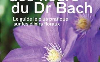 Le guide des fleurs du Docteur Bach