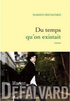 Marien Defalvard - Du temps qu'on existait