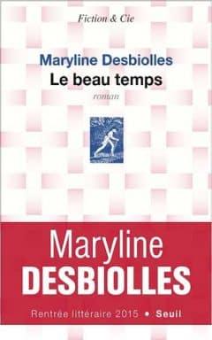 Maryline Desbiolles - Le beau temps
