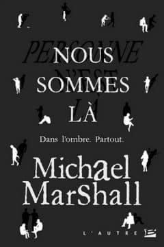 Michael Marshall - Nous sommes là