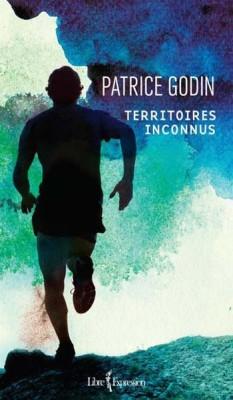Patrice Godin - Territoires inconnus