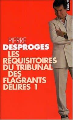 Pierre Desproges - Requisitoires du tribunal des flagrants delires