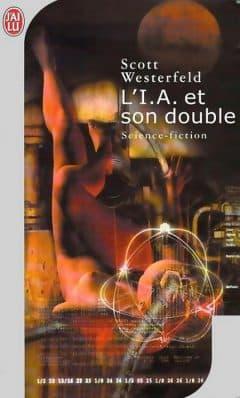 Scott Westerfeld - L'I.A. et son double