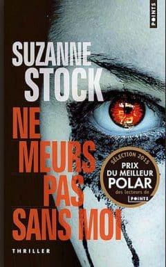 Suzanne Stock - Ne meurs pas sans moi