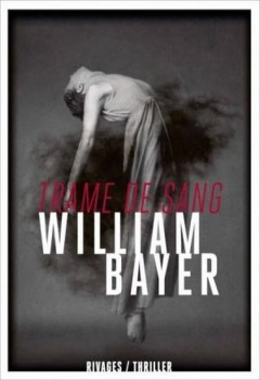 William Bayer - Trame de Sang
