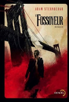 Adam Sternbergh - Le Fossoyeur
