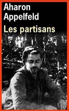 Aharon Appelfeld - Les partisans