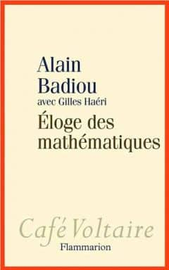 Alain Badiou et Gilles Haeri - Éloge des mathématiques