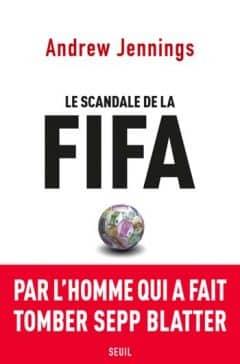 Andrew Jennings - Le scandale de la FIFA