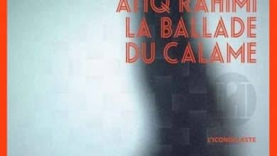 Atiq Rahimi - La ballade du calame