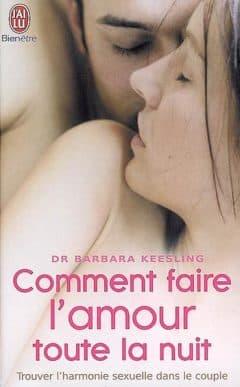 Comment faire l'amour toute la nuit - Barbara Keesling