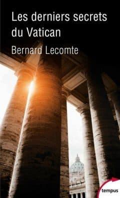 Bernard Lecomte - Les derniers secrets du Vatican