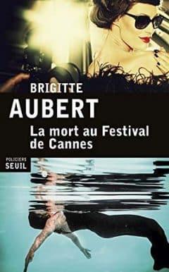 Brigitte Aubert - La mort au festival de Cannes
