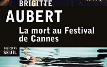 Photo of Brigitte Aubert – La mort au festival de Cannes