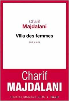 Charif Majdalani - Villa des femmes