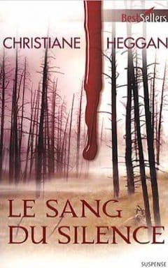 Christiane Heggan - Le sang du silence