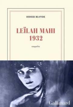 Didier Blonde - Leïlah Mahi 1932 Une enquête