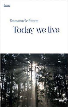 Emmanuelle Pirotte - Today we live