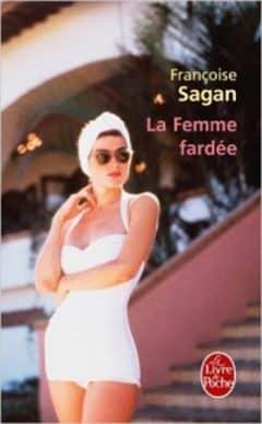 Françoise Sagan - La Femme Fardée
