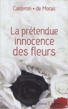 Franck Calderon - La prétendue innocence des fleurs