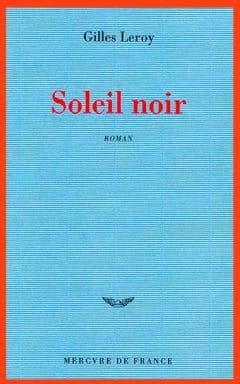 Gilles Leroy - Soleil noir