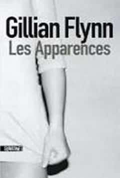 Gillian Flynn - Les apparences