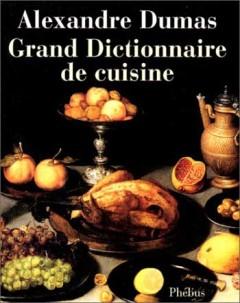Alexandre dumas grand dictionnaire de cuisine epub - Dictionnaire cuisine francais ...