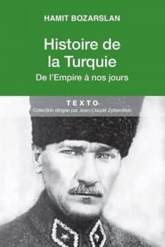 Hamit Bozarslan - Histoire de la Turquie