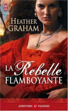 Heather Graham - La rebelle flamboyante