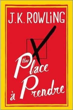 J.K Rowling - Une place à prendre