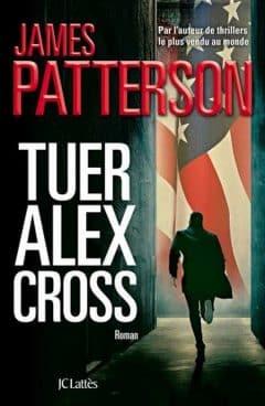 James Patterson - Tuer Alex Cross