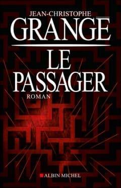 Jean-Christophe Grangé - Le passager