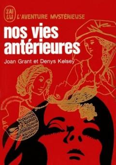 Joan Grant - Nos vies anterieures
