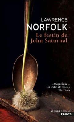 Lawrence Norfolk - Le Festin de John Saturnal