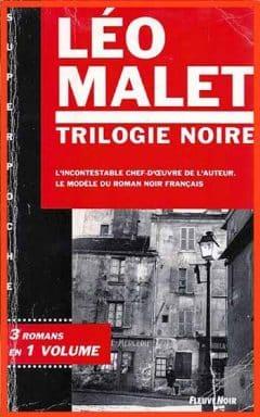 Léo Malet - La trilogie noire