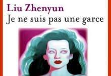 Liu Zhenyun - Je ne suis pas une garce